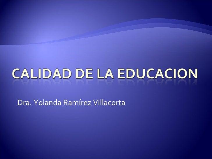 Dra. Yolanda Ramírez Villacorta