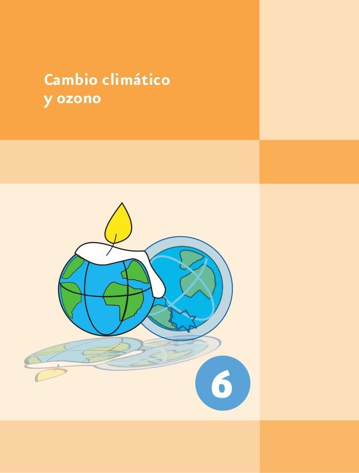 Cambio climáticoy ozono                   6