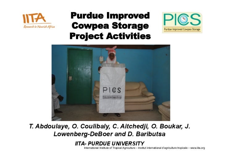 Purdue Improved Cowpea Storage Project Activities        International Institute of Tropical Agriculture – Institut intern...