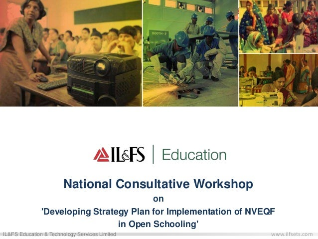 www.ilfsets.comIL&FS Education & Technology Services Limited Education Employability Empowerment National Consultative Wor...