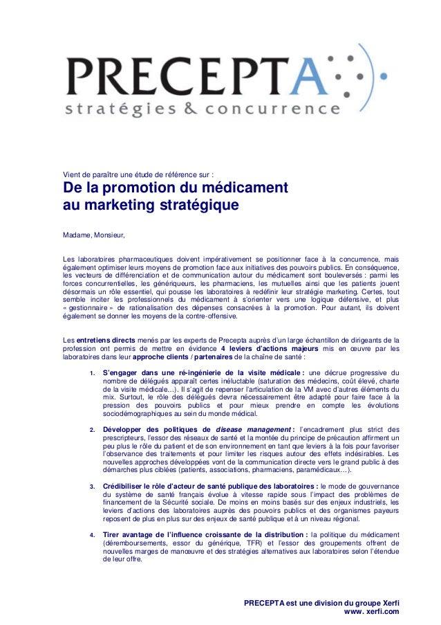 Vient de paraître une étude de référence sur :  De la promotion du médicament au marketing stratégique Madame, Monsieur,  ...