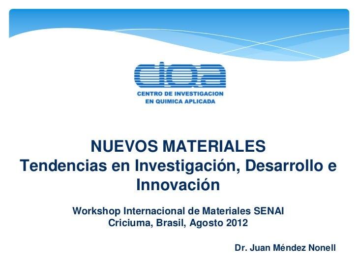 NUEVOS MATERIALESTendencias en Investigación, Desarrollo e              Innovación      Workshop Internacional de Material...