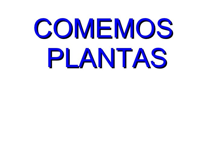 COMEMOS  PLANTAS