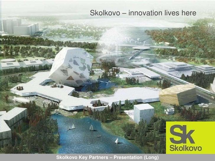 Conor Lenihan, Roman Romanovsky — Skolkovo – Innovation Lives Here