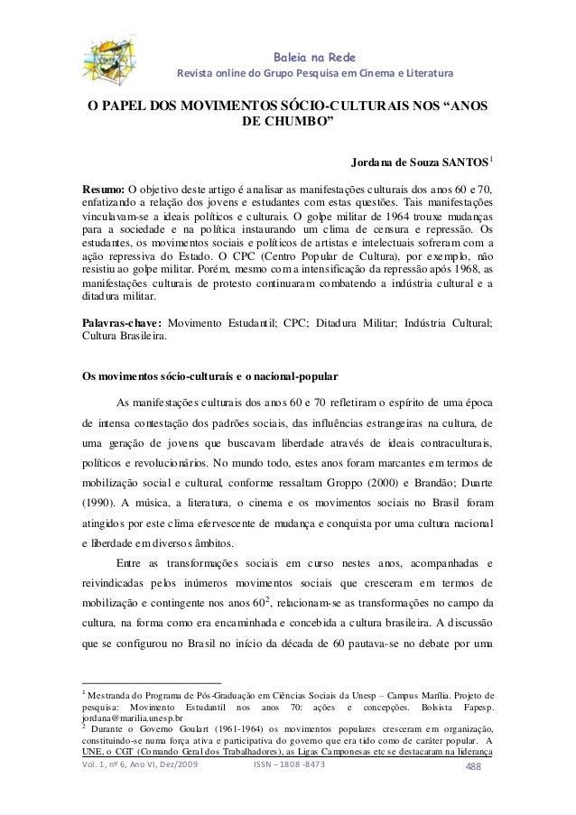 Vol. 1, nº 6, Ano VI, Dez/2009 ISSN – 1808 -8473 488 Baleia na Rede Revista online do Grupo Pesquisa em Cinema e Literatur...