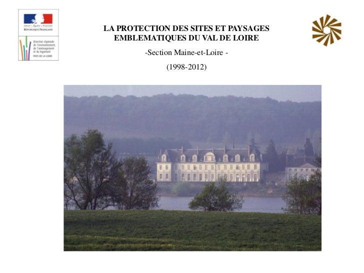 LA PROTECTION DES SITES ET PAYSAGES  EMBLEMATIQUES DU VAL DE LOIRE        -Section Maine-et-Loire -              (1998-2012)