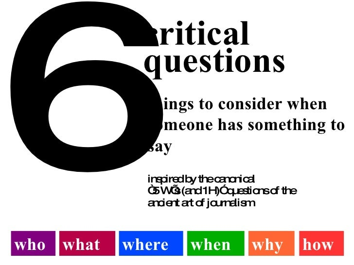 6 critical questions things to consider when someone has something to say who what where when why how inspired by the cano...