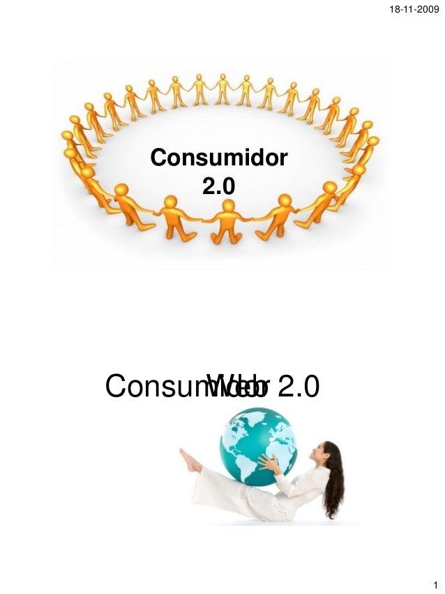 18-11-2009 1 Consumidor 2.0 2.0WebConsumidor