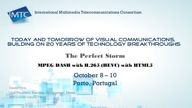 The Perfect Storm  MPEG DASH with H.265 (HEVC) with HTML5