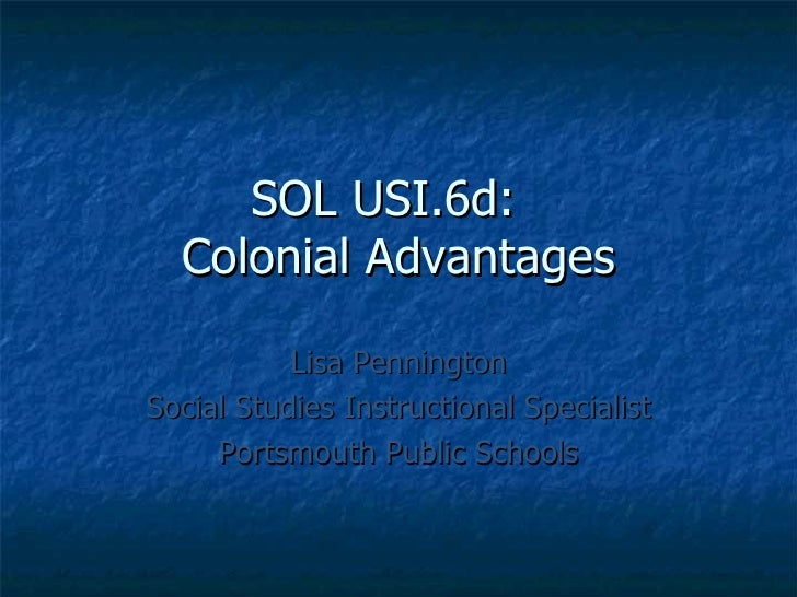 6d colonial advantages