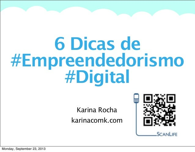 A summary of this goal will be stated here that is clarifying and inspiring 6 Dicas de #Empreendedorismo #Digital Karina R...