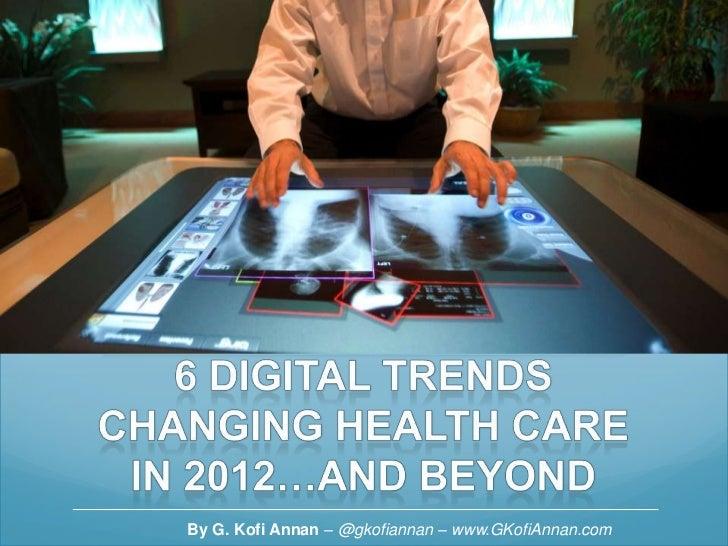 6 Digital Trends Changing Health Care / @gkofiannan