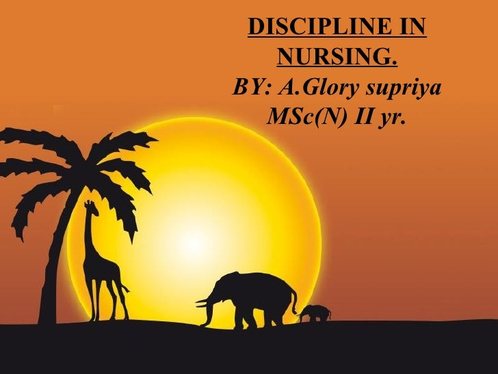 DISCIPLINE IN NURSING. BY: A.Glory supriya MSc(N) II yr.
