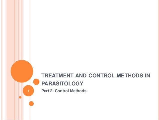 TREATMENT AND CONTROL METHODS IN    PARASITOLOGY1   Part 2: Control Methods