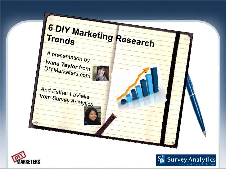 6 DIY Marketing Research Trends<br />A presentation by<br />Ivana Taylor from DIYMarketers.com<br />And Esther LaVielle fr...