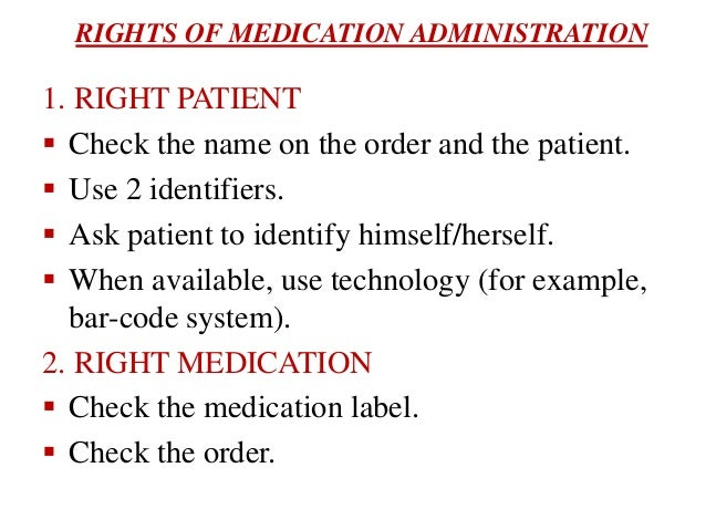 rights of medication administration Nurses are human and medication errors can happen we have a responsibility to find and implement ways of minimising them though, to keep our patients safe.