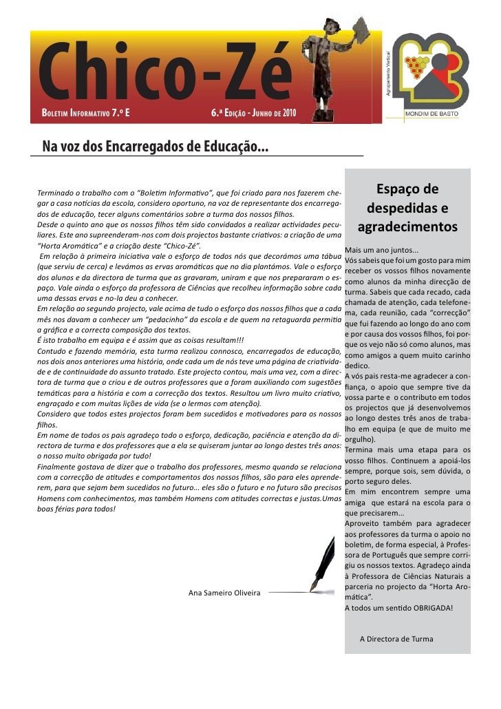 Chico-Zé BOLETIM INFORMATIVO 7.º E                         6.ª EDIÇÃO - JUNHO DE 2010 Na voz dos Encarregados de Educação....