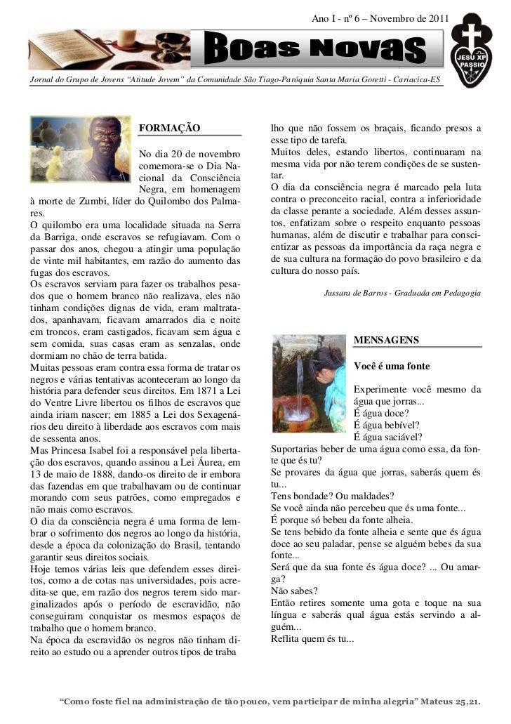"""Ano I - nº 6 – Novembro de 2011Jornal do Grupo de Jovens """"Atitude Jovem"""" da Comunidade São Tiago-Paróquia Santa Maria Gore..."""