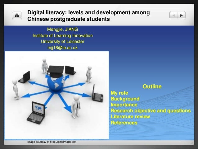 Digital literacy: levels and development amongChinese postgraduate studentsMengjie, JIANGInstitute of Learning InnovationU...