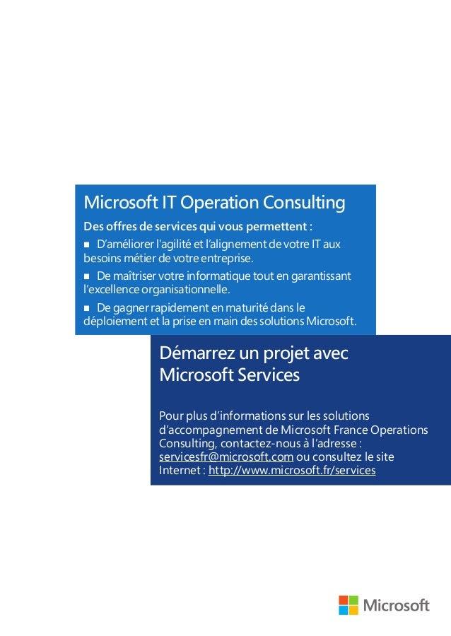 Démarrez un projet avec Microsoft Services Pour plus d'informations sur les solutions d'accompagnement de Microsoft France...