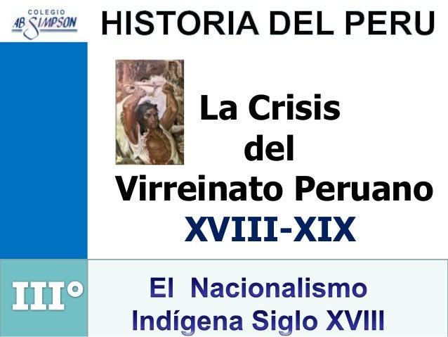 La Crisis del Virreinato Peruano XVIII-XIX