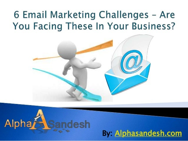 6 email marketing challenges – are you facing these in your business