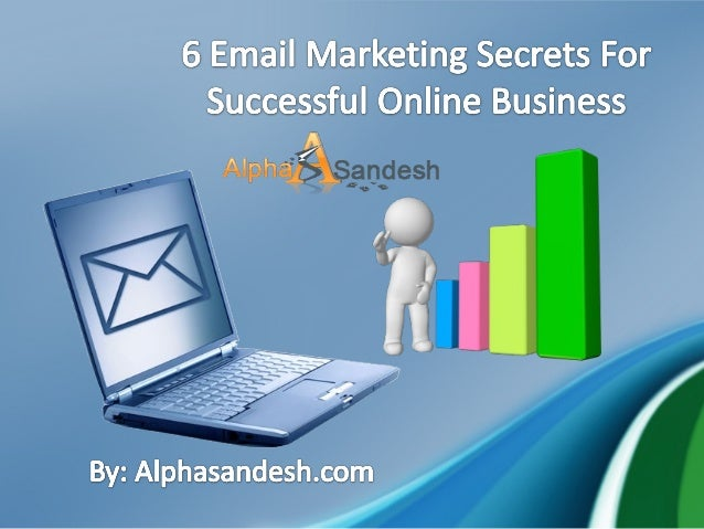• Email marketing is very much significant for the success of every online business because it is usually an online market...
