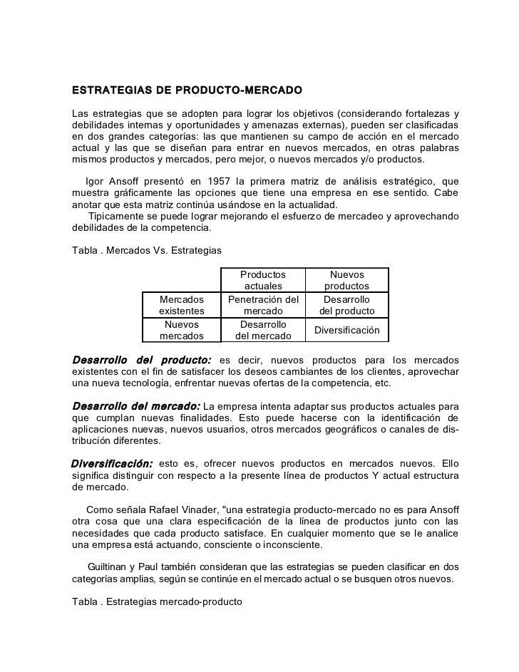 ESTRATEGIAS DE PRODUCTO-MERCADOLas estrategias que se adopten para lograr los objetivos (considerando fortalezas ydebilida...
