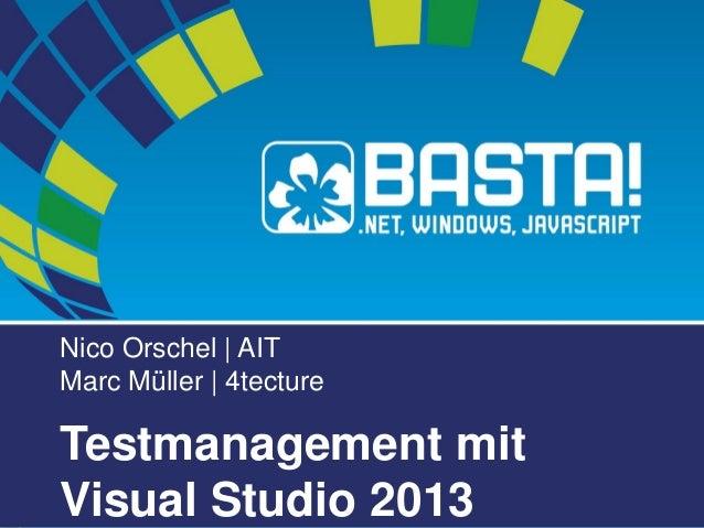 Nico Orschel| AITMarc Müller | 4tecture  Testmanagement mit Visual Studio 2013