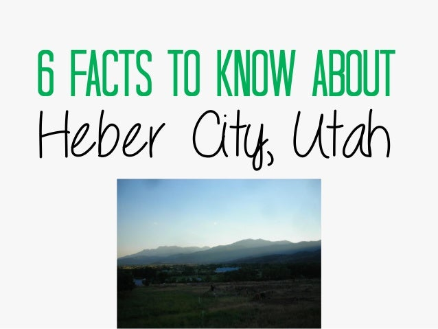 6 Facts to Know About Heber City, Utah