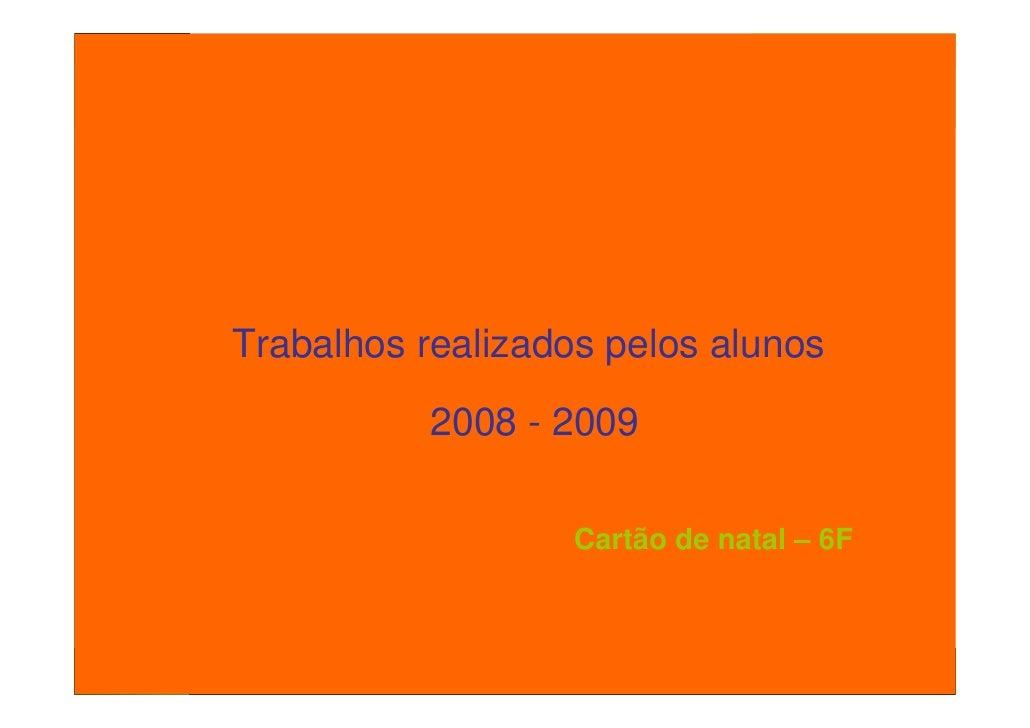 Projecto de Aula Virtual               Professores Inovadores    Cartão de natal de 2008       Trabalhos realizados pelos ...