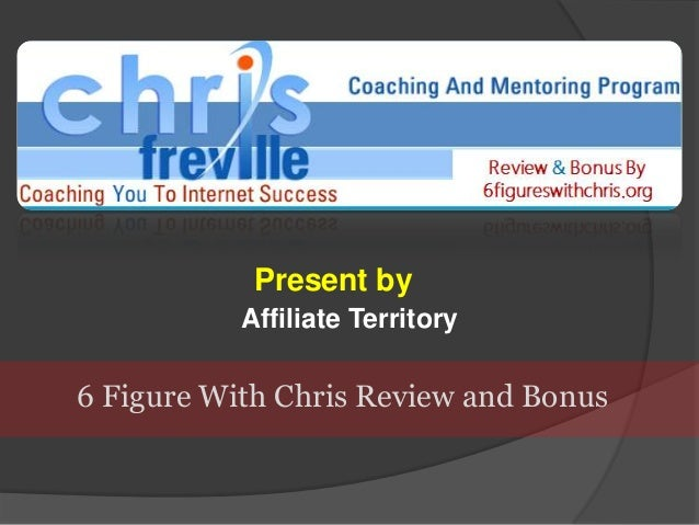 6 Figures with Chris Review + Bonuses