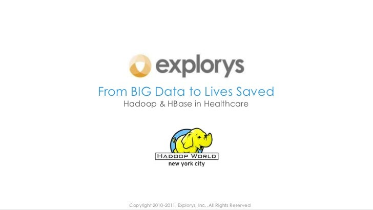 Hadoop World 2011: From Big Data to Lives Saved: HBase in HeathCare - Doug Meil & Charlie Lougheed - Explorys