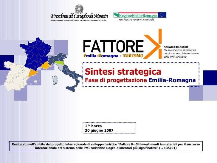 Sintesi strategica  Fase di progettazione  Emilia-Romagna Realizzato nell'ambito del progetto interregionale di sviluppo t...