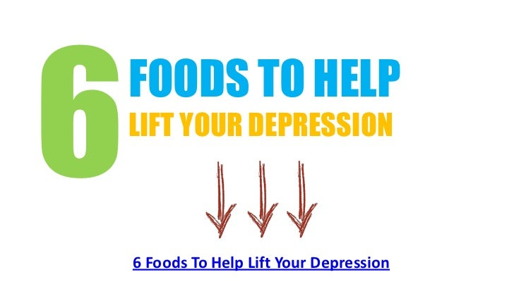 6 Foods To Help Lift Your Depression