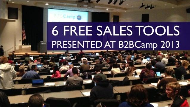 6 FREE SALES TOOLSPRESENTED AT B2BCamp 2013