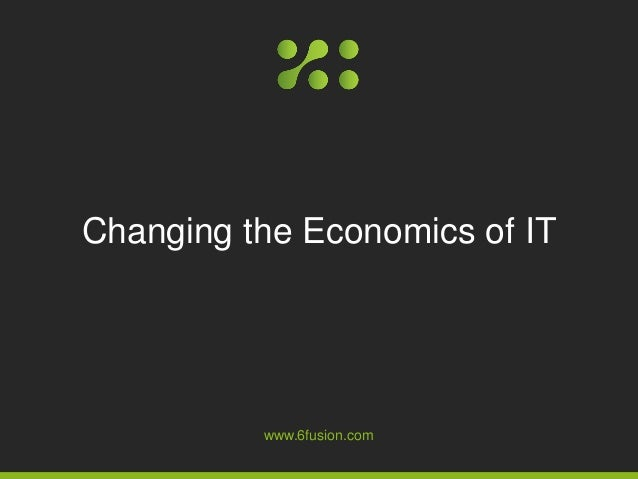 www.6fusion.com Changing the Economics of IT