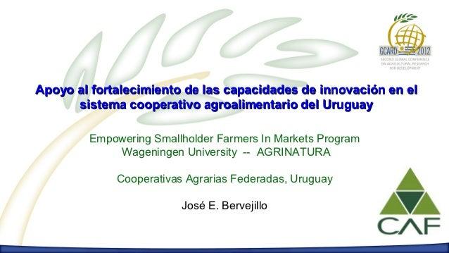 Apoyo al fortalecimiento de las capacidades de innovación en el      sistema cooperativo agroalimentario del Uruguay      ...