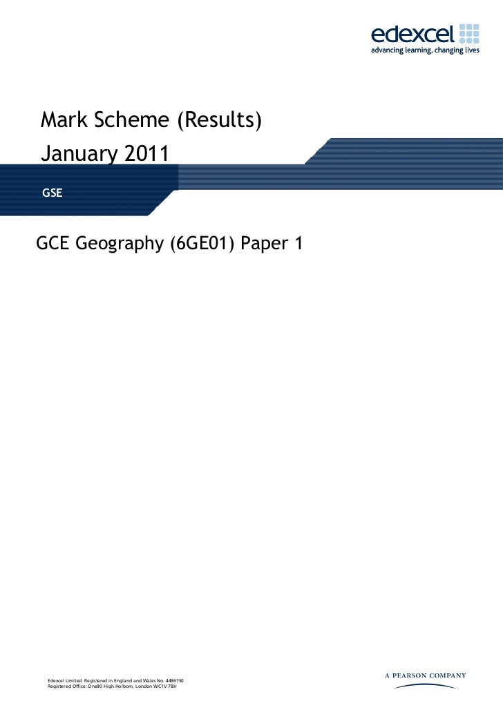 Mark Scheme (Results)January 2011GSEGCE Geography (6GE01) Paper 1 Edexcel Limited. Registered in England and Wales No. 449...