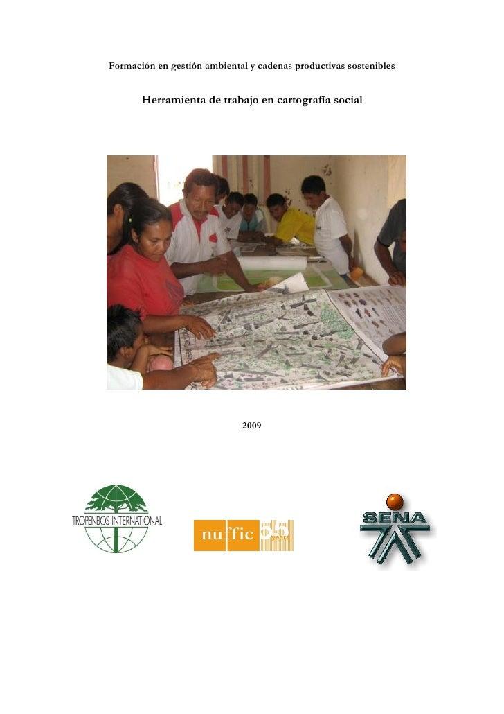 Formación en gestión ambiental y cadenas productivas sostenibles       Herramienta de trabajo en cartografía social       ...