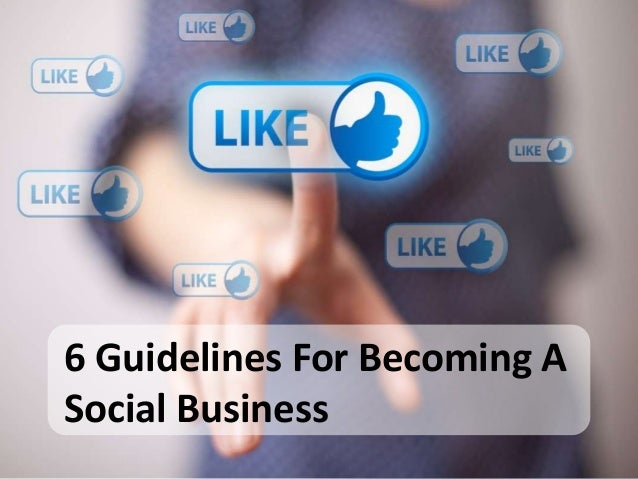 6 Guidelines For Becoming A Social Business