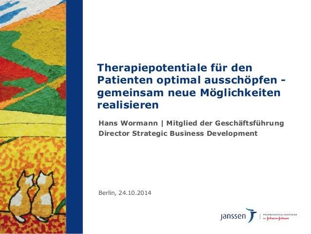 Therapiepotentiale für den  Patienten optimal ausschöpfen -  gemeinsam neue Möglichkeiten  realisieren  Hans Wormann | Mit...