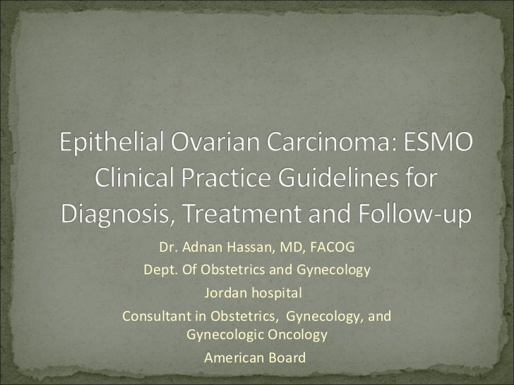 A. Hassan - Ovarian cancer - Guidelines and clinical case presentation (2-3 cases)