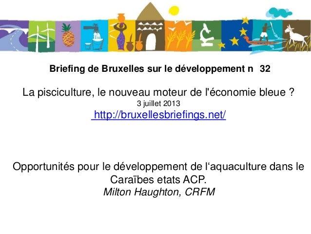 Briefing de Bruxelles sur le développement n 32 La pisciculture, le nouveau moteur de l'économie bleue ? 3 juillet 2013 ht...