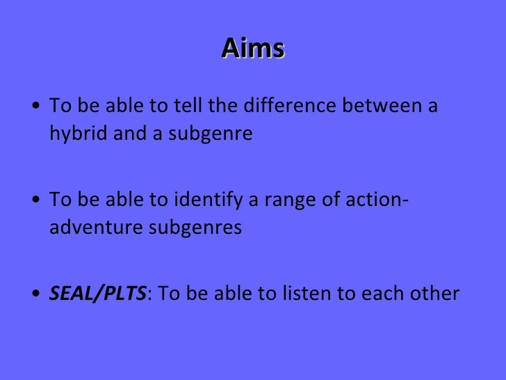 Aims <ul><li>To be able to tell the difference between a hybrid and a subgenre </li></ul><ul><li>To be able to identify a ...