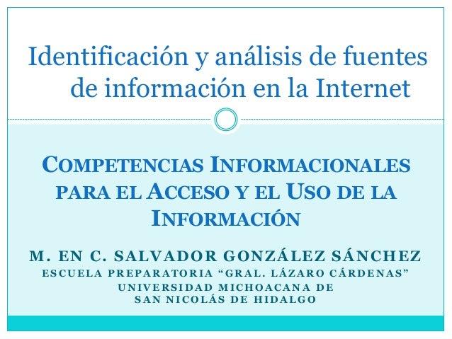 Identificación y análisis de fuentes de información en la Internet COMPETENCIAS INFORMACIONALES PARA EL ACCESO Y EL USO DE...