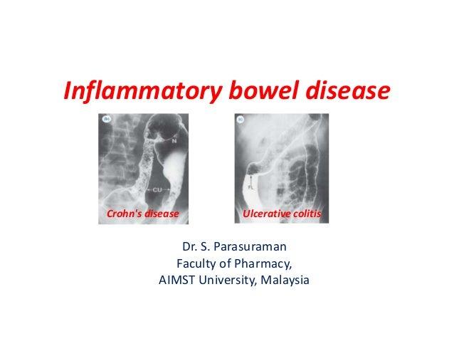 Inflammatory bowel disease  Crohn's disease  Ulcerative colitis  Dr. S. Parasuraman Faculty of Pharmacy, AIMST University,...