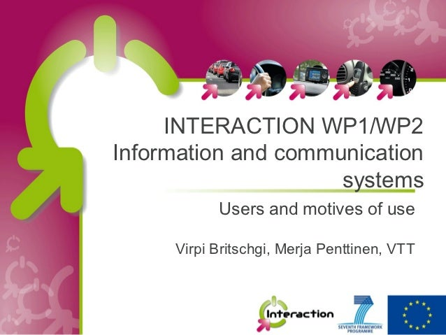 INTERACTION WP1/WP2Information and communication                     systems           Users and motives of use     Virpi ...