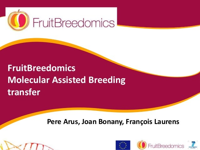 FruitBreedomics Molecular Assisted Breeding transfer Pere Arus, Joan Bonany, François Laurens