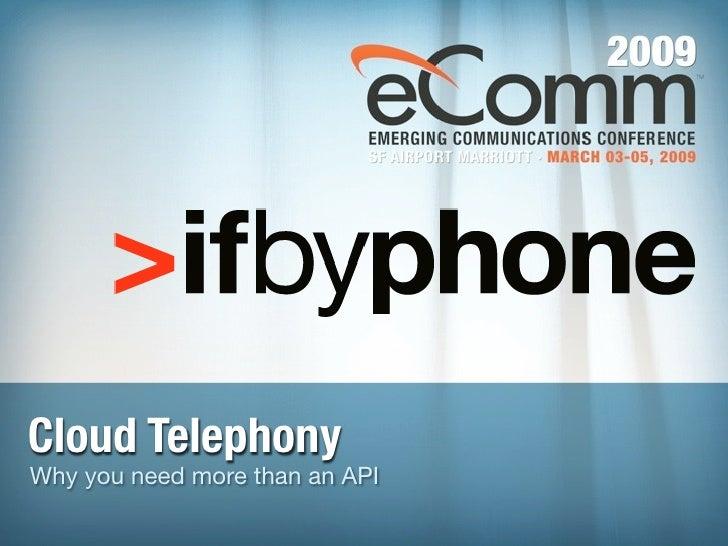 Cloud Telephony Why you need more than an API